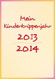 Mein Kinderkrippenjahr 2013 - 2014 - Portfoliovorlage