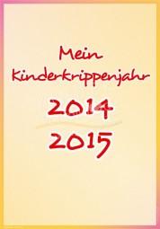 Mein Kinderkrippenjahr 2014 - 2015 - Portfoliovorlage