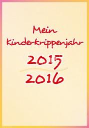 Mein Kinderkrippenjahr 2015 - 2016 - Portfoliovorlage