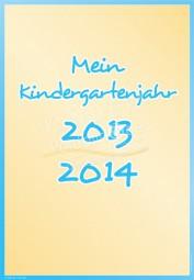 Mein Kindergartenjahr 2013 - 2014 - Portfoliovorlage