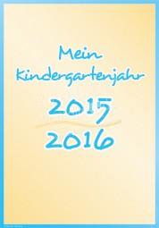 Mein Kindergartenjahr 2015 - 2016 - Portfoliovorlage