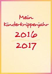 Mein Kinderkrippenjahr 2016 - 2017 - Portfoliovorlage